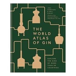 World Atlas Of Gin - Harrison, Joel & Ridley, Neil