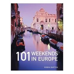101 Weekends In Europe - Barton, Robin