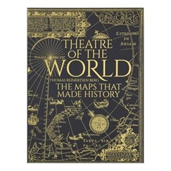 Theatre Of The World: The Maps That Made History - Berg, Thomas Reinertsen