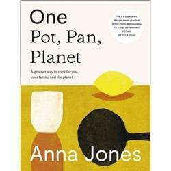 One Pot, Pan, Planet : Anna Jones