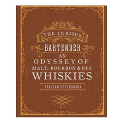 Curious Bartender: An Odyssey Of Whiskies - Stephenson, Tristan