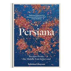 Persiana: Recipes from the Middle East & Beyond - Sabrina Ghayour