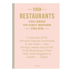 150 Restaurants You Need To Visit Before You Die (Lannoo) - Vincent, Amelie