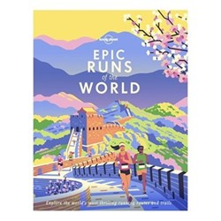 Lonely Planet Epic Runs Of The World - Lonely Planet