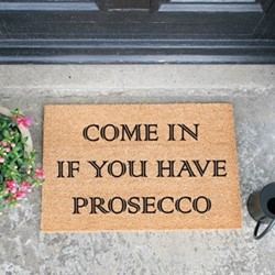 Come In If You Have Prosecco Doormat, L60 x W40 x H1.5cm